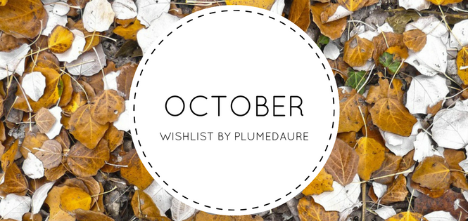 october-wishlist-plumedaure