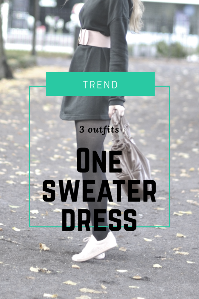 The sweater dress is super nice for autumn / winter! 3 outfit ideas with one sweater dress!