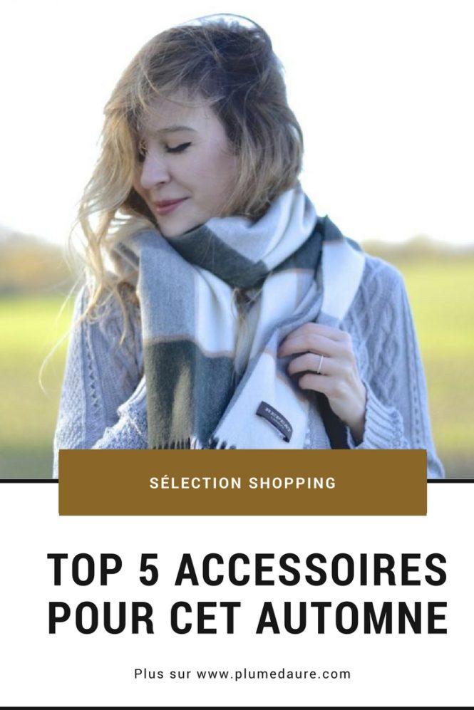 Le top 5 des accessoires pour cet automne, et une sélection shopping H/F